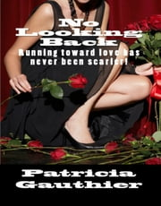 No Looking Back ebook by Patricia Gauthier