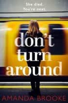 Don't Turn Around ebook by Amanda Brooke