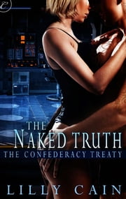 The Naked Truth ebook by Lilly Cain