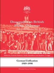 German Unification 1989-90 - Documents on British Policy Overseas, Series III, Volume VII ebook by Patrick Salmon,Keith Hamilton,Stephen Robert Twigge