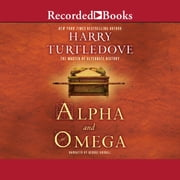 Alpha and Omega audiobook by Harry Turtledove