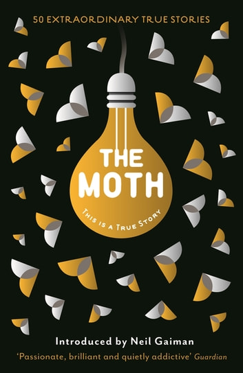 The Moth - This Is a True Story ebook by Catherine Burns,The Moth