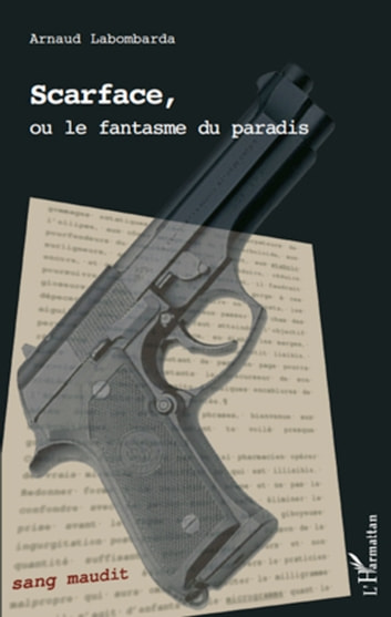 Scarface, ou le fantasme du paradis ebook by Arnaud Labombarda