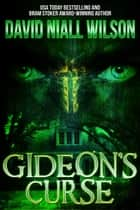 Gideon's Curse ebook by David Niall Wilson