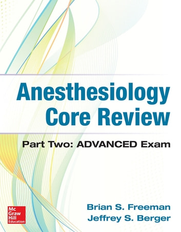 Anesthesiology Core Review Part Two ADVANCED Exam