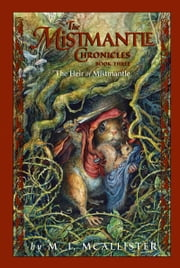 The Mistmantle Chronicles, Book Three: The Heir of Mistmantle ebook by M.I. McAllister