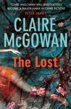 The Lost (Paula Maguire 1) - A gripping Irish crime thriller with explosive twists ebook by Claire McGowan