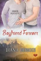 Boyfriend Forever ebook by Diana DeRicci
