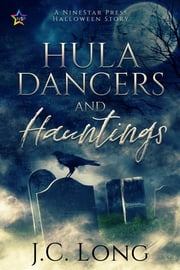 Hula Dancers and Hauntings ebook by J.C. Long