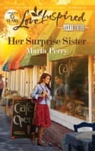 Her Surprise Sister ebook by Marta Perry