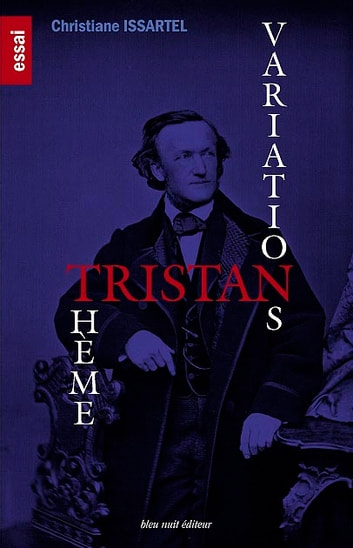 TRISTAN : Thème & Variations ebook by Christiane Issartel