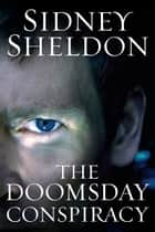 Doomsday Conspiracy - The New Novel ebook by Sidney Sheldon