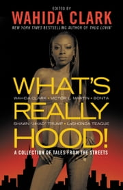 What's Really Hood! - A Collection of Tales from the Streets ebook by Wahida Clark