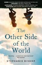 The Other Side of the World ebook by Stephanie Bishop, Penelope Rawlins