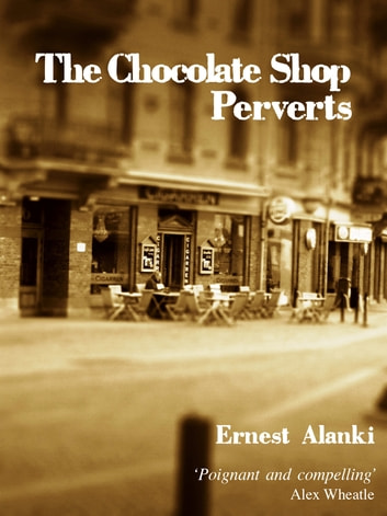 The Chocolate Shop Perverts ebook by Ernest Alanki