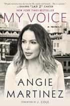 My Voice ebook door Angie Martinez,J. Cole