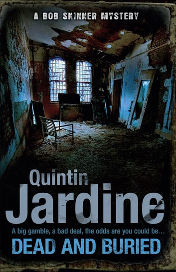 Dead and Buried - A gritty Edinburgh mystery full of murder and intrigue ebook by Quintin Jardine