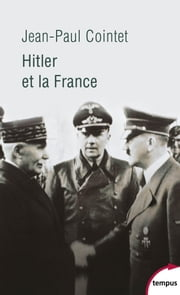 Hitler et la France eBook by Jean-Paul COINTET