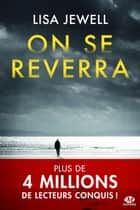 On se reverra eBook by Adèle Rolland-le Dem, Lisa Jewell