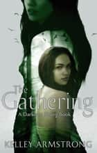 The Gathering - Book 1 of the Darkness Rising Series ebook by Kelley Armstrong