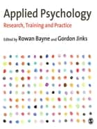 Applied Psychology - Research, Training and Practice ebook by Professor Rowan Bayne, Gordon Jinks
