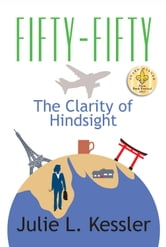 Fifty-Fifty - The Clarity of Hindsight ebook by Julie L. Kessler
