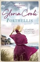 Porthellis - A powerful tale of love and betrayal in a Cornish village ebook by Gloria Cook