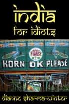 India for Idiots ebook by Dianne Sharma Winter