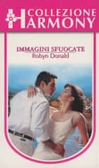 Immagini sfuocate ebook by Robyn Donald