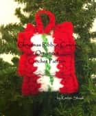 Christmas Ribbon Candy Ornament Crochet Pattern ebook by Kimber Shook