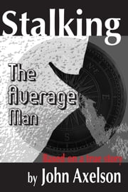 Stalking the Average Man - Volume 1 ebook by Kobo.Web.Store.Products.Fields.ContributorFieldViewModel
