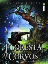 Floresta dos Corvos ebook by Andrew Peters