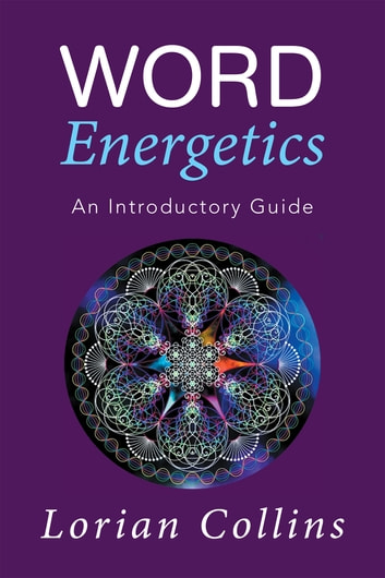 Word Energetics - An Introductory Guide ebook by Lorian Collins