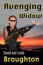 Avenging Widow ebook by David and Linda Broughton
