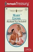 Husband Not Included! ebook by Mary Lyons