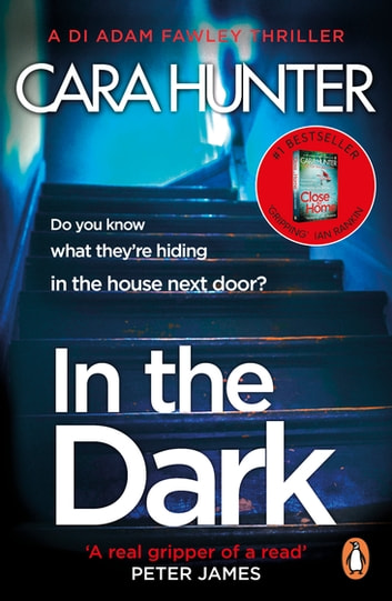 In The Dark - from the Sunday Times bestselling author of Close to Home ebook by Cara Hunter