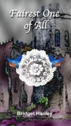 Fairest One of All ebook by Bridget Hanley