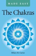The Chakras Made Easy ebook by Hilary H. Carter
