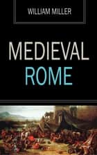 Medieval Rome ebook by William Miller