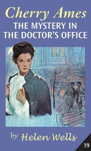 Cherry Ames, The Mystery in the Doctor's Office ebook by Helen Wells