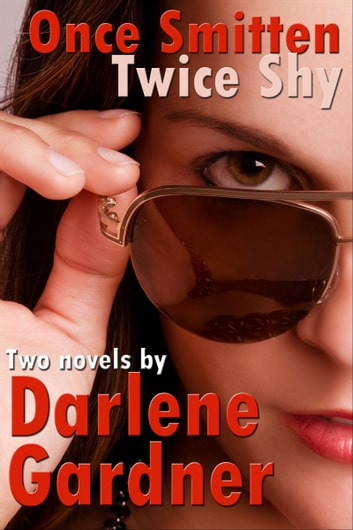 Once Smitten & Twice Shy ebook by Darlene Gardner