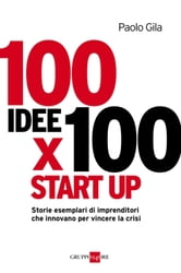 100 idee per 100 start-up ebook by Paolo Gila