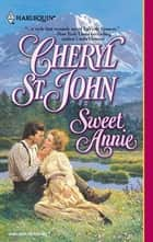 Sweet Annie ebook by Cheryl St.John