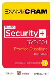 CompTIA Security+ SY0-301 Practice Questions Exam Cram ebook by Barrett, Diane