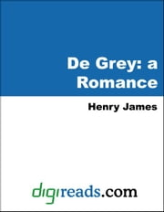 De Grey: a Romance ebook by James, Henry