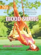 Mood Swing ebook by Jane Graves