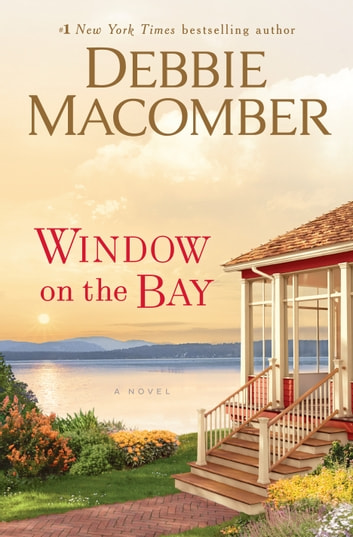 Window on the Bay - A Novel eBook by Debbie Macomber