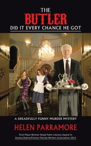 The Butler Did It Every Chance He Got - A Dreadfully Funny Murder Mystery ebook by Helen Parramore