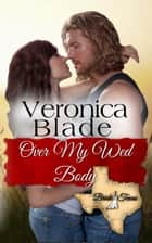 Over My Wed Body ebook by Veronica Blade