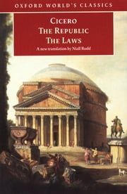 The Republic and The Laws ebook by Cicero,Niall Rudd